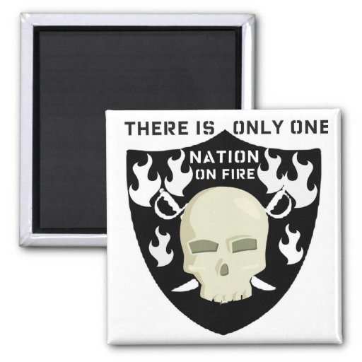 NATION ON FIRE - THERE IS ONLY ONE There is only o Fridge Magnet