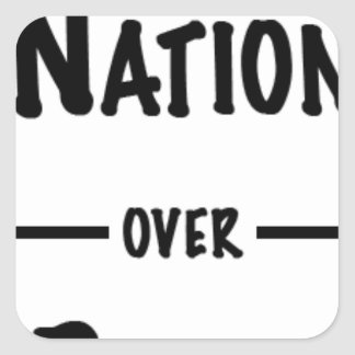 Nation over Party gift collection Square Sticker