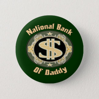 National Bank Of Daddy Pinback Button