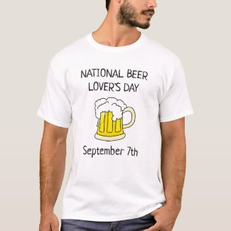 National Beer Lover's Day Funny Drinking Humor T-Shirt