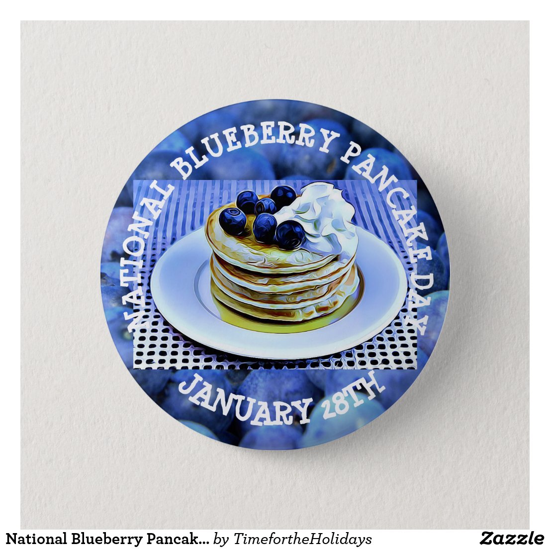 National Blueberry Pancake Day January 28th Button