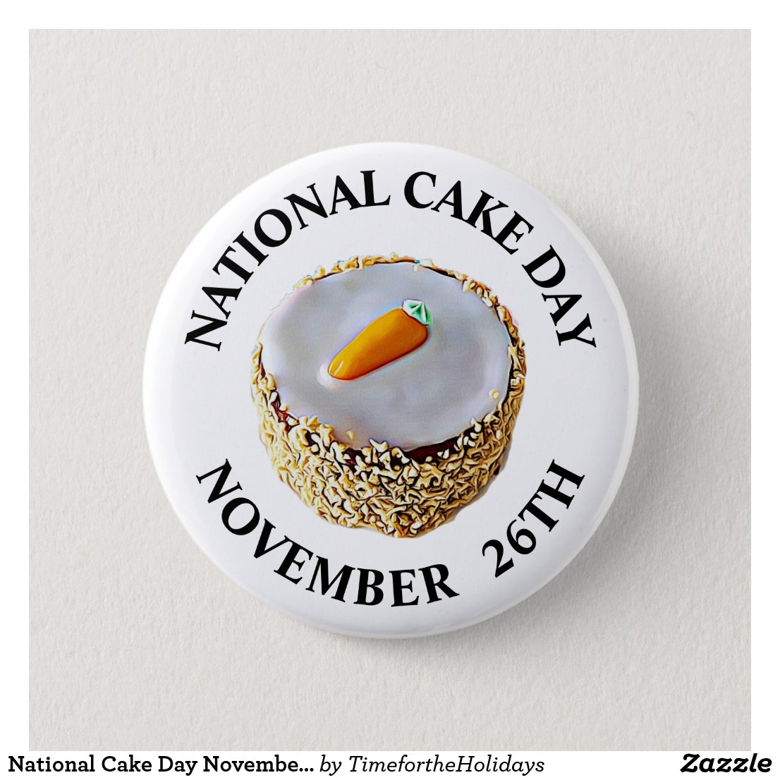 National Cake Day November 26th Holiday Button