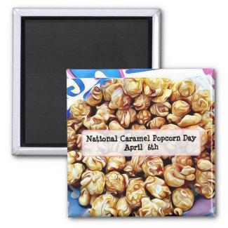 National Caramel Popcorn Day April 6th Magnet