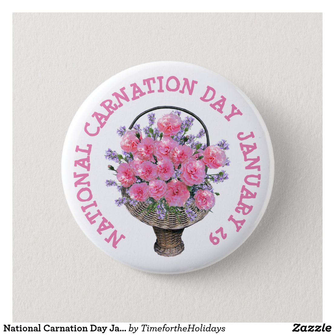National Carnation Day January 29th Button