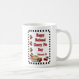 National Cherry Pie Day February 20 Coffee Mug