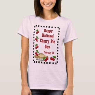 National Cherry Pie Day February 20 T-Shirt