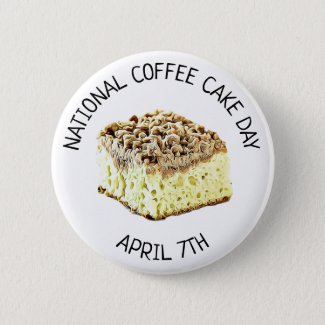 National Coffee Cake Day April 7th Holiday Button