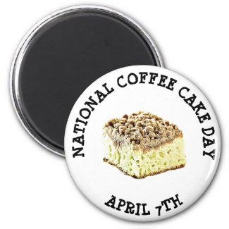 National Coffee Cake Day April 7th Holiday Magnet