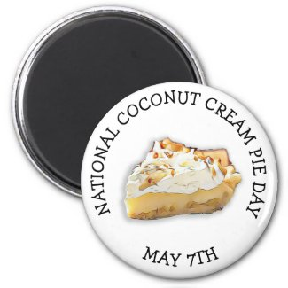 National Cream Pie Day May 7th Holiday Magnet