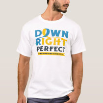 National Down Syndrome Awareness Month Down Right  T-Shirt