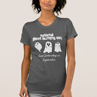 National Ghost Hunting Day Paranormal T-Shirt