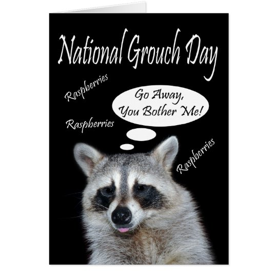 National Grouch Day Greeting Card