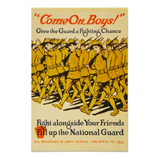 National Guard Come On Boys WWI Propaganda Poster