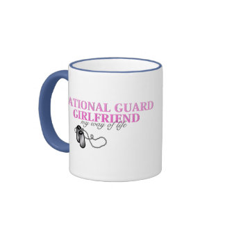 National Guard Girlfriend, my way of life Coffee Mugs