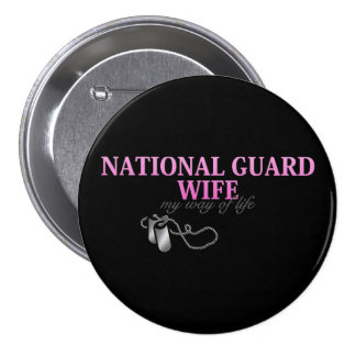National Guard Wife, my way of life Pinback Button