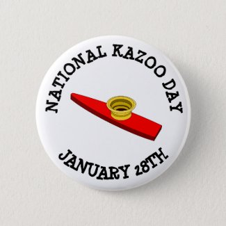 National Kazoo Day January 28tth Button