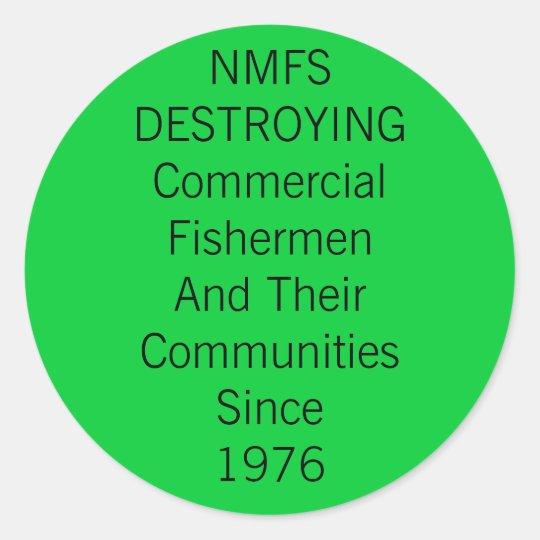 National Marine Fisheries Services DESTROYS Classic Round Sticker