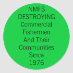 National Marine Fisheries Services DESTROYS Classic Round Sticker
