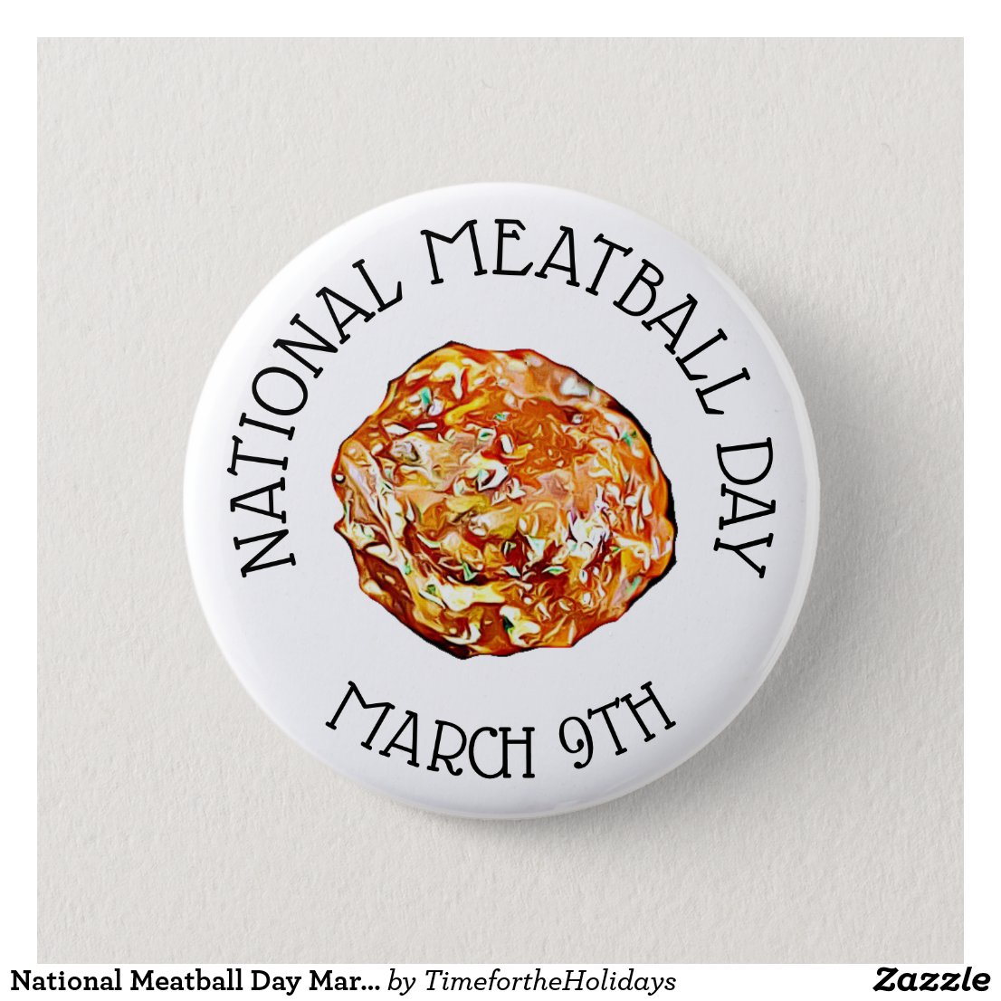 National Meatball Day March 9th Button