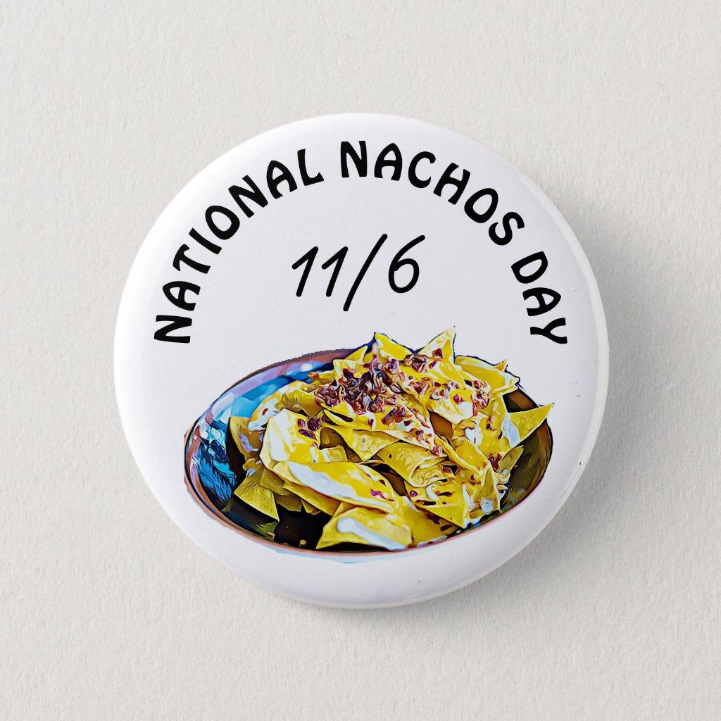 National Nachos Day November 6th Food Holiday Button