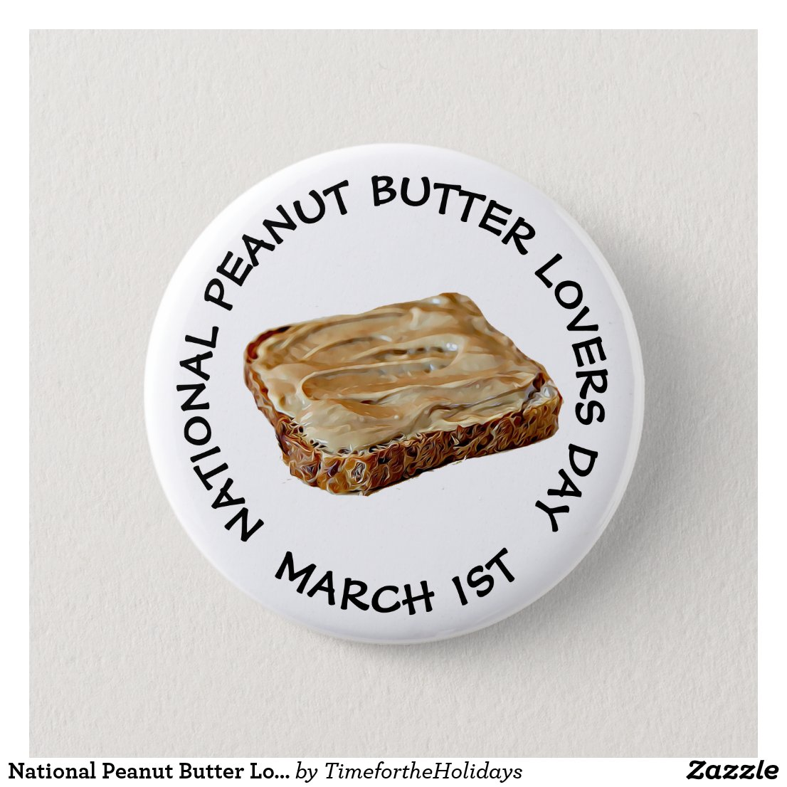 National Peanut Butter Lovers Day March 1st Button