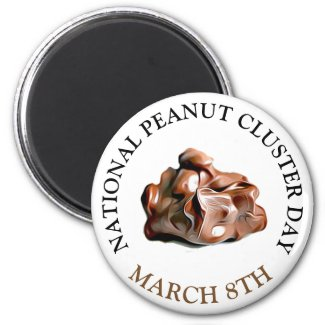 National Peanut Cluster Day March 8th Magnet
