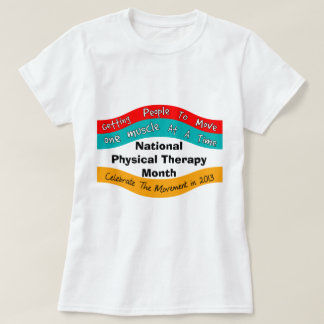 National Physical Therapy Month T-Shirts 2013 II