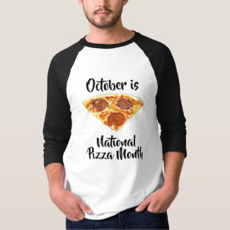 National Pizza Month Funny Food Observances T-Shirt