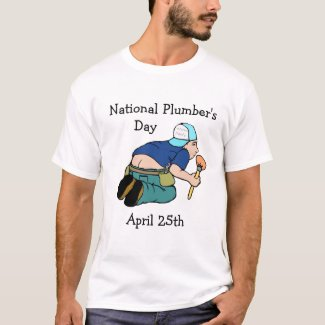 National Plumber's Day April 25th Shirt