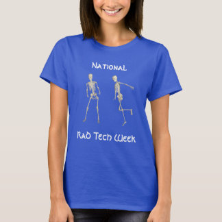 """""""National Rad Tech Week"""" with happy skeletons T-Shirt"""
