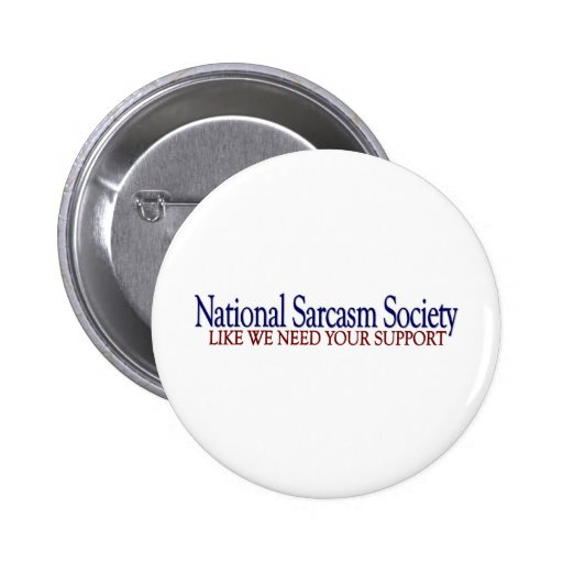 National Sarcasm Society Buttons