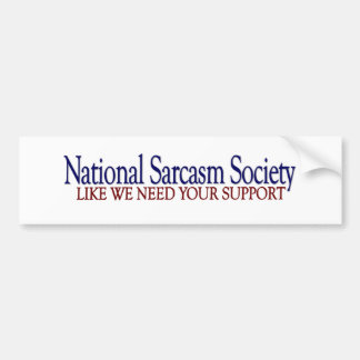 National Sarcasm Society Car Bumper Sticker