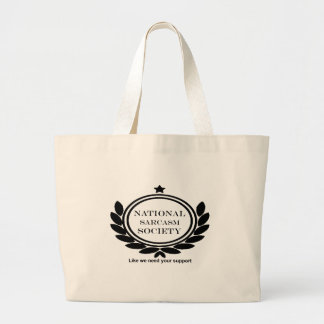National Sarcasm Society Humor Quote Large Tote Bag
