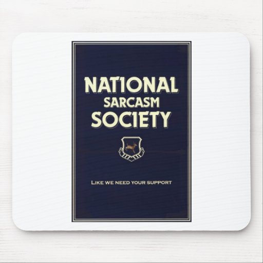National-Sarcasm-Society Mouse Pads