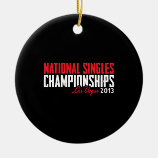 National Singles Championships Las Vegas 2013 Ceramic Ornament