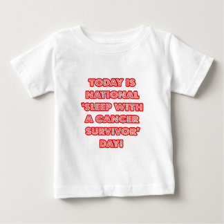 National 'Sleep With a Cancer Survivor' Day Baby T-Shirt