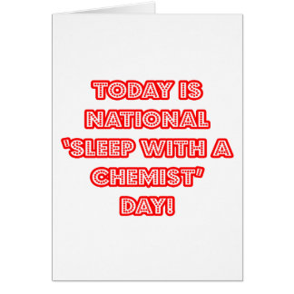 National 'Sleep With a Chemist' Day Greeting Card