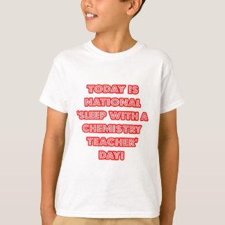 National 'Sleep With a Chemistry Teacher' Day T-Shirt