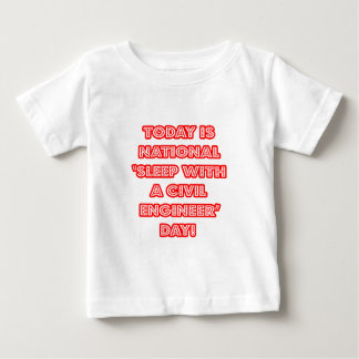 National 'Sleep With a Civil Engineer' Day Baby T-Shirt