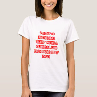 National 'Sleep With a Clinical Lab Tech' Day T-Shirt