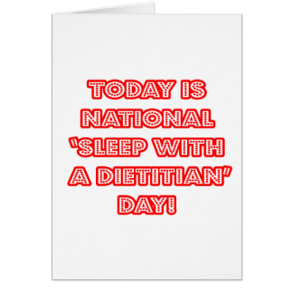 National 'Sleep With a Dietitian' Day Greeting Card