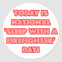 National 'Sleep With a Firefighter' Day Round Sticker