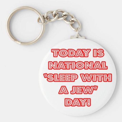 National 'Sleep With a Jew' Day Key Chains
