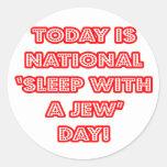 National 'Sleep With a Jew' Day Classic Round Sticker