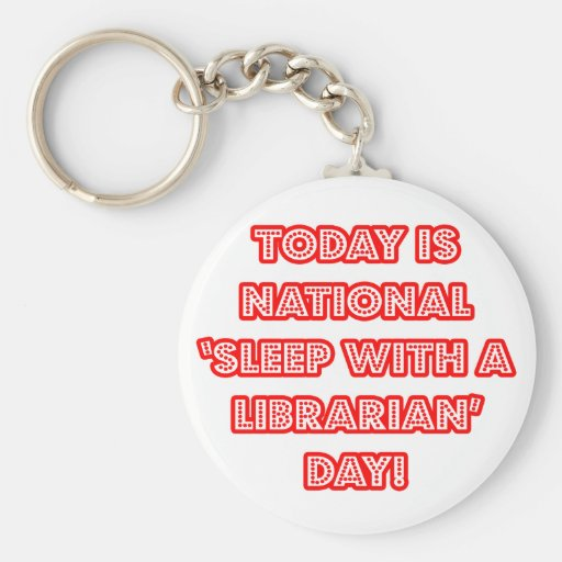 National 'Sleep With a Librarian' Day Basic Round Button Keychain