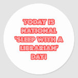 National 'Sleep With a Librarian' Day Round Sticker