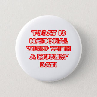National 'Sleep With a Muslim' Day Pinback Button