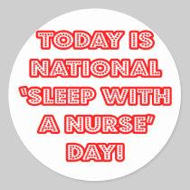 National 'Sleep With a Nurse' Day Round Sticker