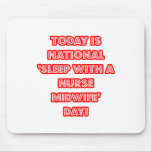 National 'Sleep With a Nurse Midwife' Day Mouse Pad