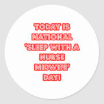National 'Sleep With a Nurse Midwife' Day Classic Round Sticker